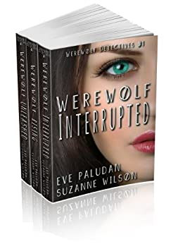 Werewolf Detectives Series Box Set - Books 1, 2, and 3 (Werewolf Detectives #1, #2 and #3): Paranormal Mystery Romance Novels by [Paludan, Eve, Wilson, Suzanne]