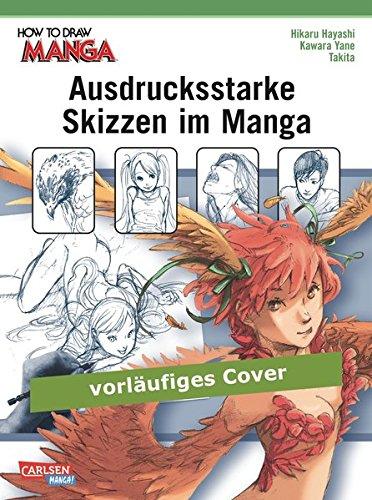 Ausdrucksstarke Skizzen im Manga (How To Draw Manga)