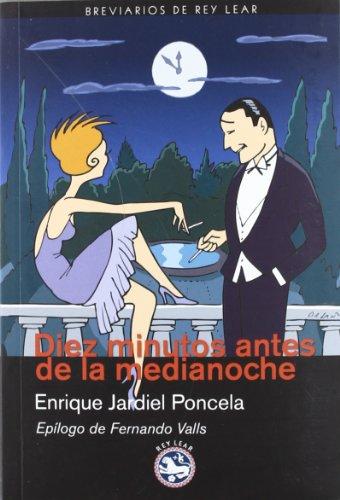 Diez minutos antes de la medianoche: Novela para muchachas y hombres tímidos (Breviarios de Rey Lear)