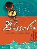 Bússola. A Invenção Que Mudou O Mundo (Em Portuguese do Brasil)