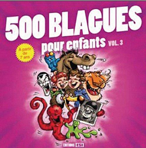 500 blagues pour enfants : Volume 3