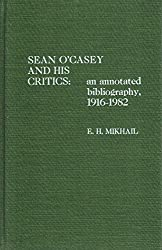 Sean O'Casey and His Critics: An Annotated Bibliography, 1916-82 (The Scarecrow Author Bibliographies Series)