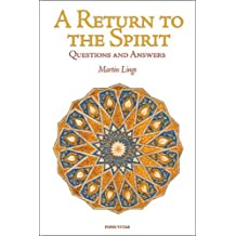 A Return to the Spirit: Questions and Answers (Quinta Essentia series) by Martin Lings (2005-09-28)