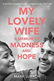My Lovely Wife: A Memoir of Madness and Hope