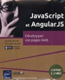 JavaScript et AngularJS - Coffret de 2 livres : Développez vos pages Web