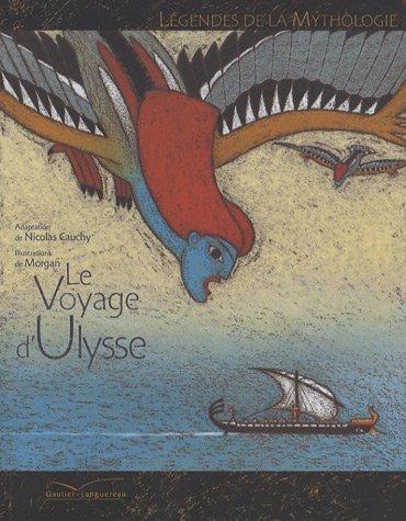 Le Voyage D'Ulysse (Legendes de La Mythologie) by Didier Cauchy (2007-06-01)
