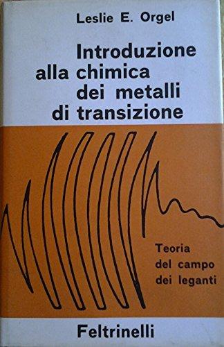 INTRODUZIONE ALLA CHIMICA DEI METALLI DI TRANSIZIONE. Teoria del campo dei leganti. Traduzione di Adriano Sacco. A cura di Sacco Adriano.