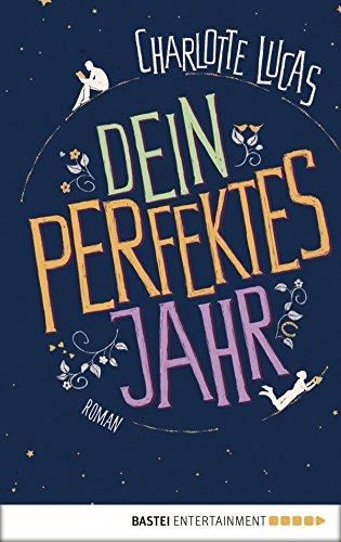 Dein perfektes Jahr: Roman