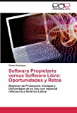 Software Propietario Versus Software Libre: Oportunidades y Retos