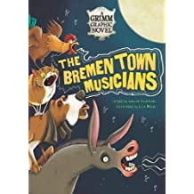 The Bremen Town Musicians: A Grimm Graphic Novel (Graphic Spin)