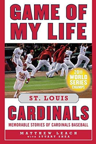 Game of My Life St. Louis Cardin...