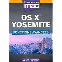 OS X Yosemite - Fonctions avancées (Les guides pratiques de Compétence Mac)