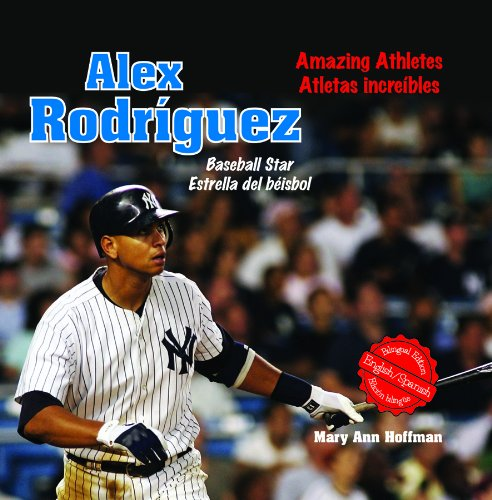 Alex Rodriguez: Baseball Star/ Estrella del beisbol