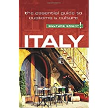 Italy: The Essential Guide to Customs & Culture (Culture Smart!) (Culture Smart! The Essential Guide to Customs & Culture)