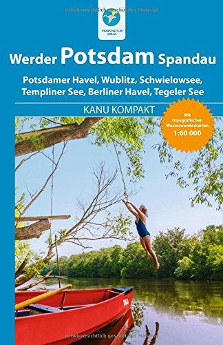 kanu-kompakt-potsdam-werder-spandau-4-kanutouren-mit-topografischen-wasserwanderkarten-160000