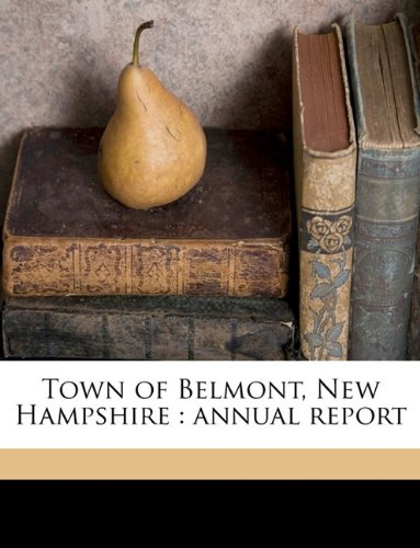 Town of Belmont, New Hampshire: annual report Volume 1889