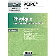 Physique Exercices incontournables PC PC* - 3e éd.