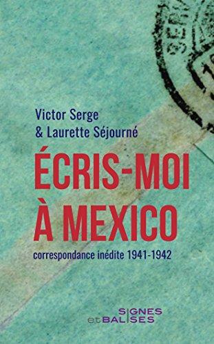 Ecris-Moi a Mexico. Correspondance Inedite (1941-1942)