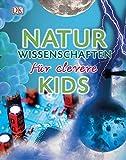 Naturwissenschaften für clevere Kids