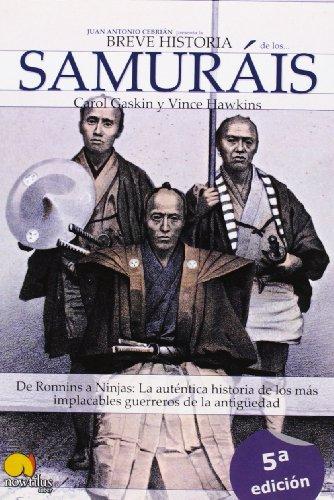 Breve historia de los samuráis: De Ronnins a Ninjas: La auténtica historia de los más implacables guerreros de la antigüedad
