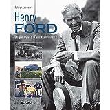 Henri Ford : Le parcours d'un visionnaire