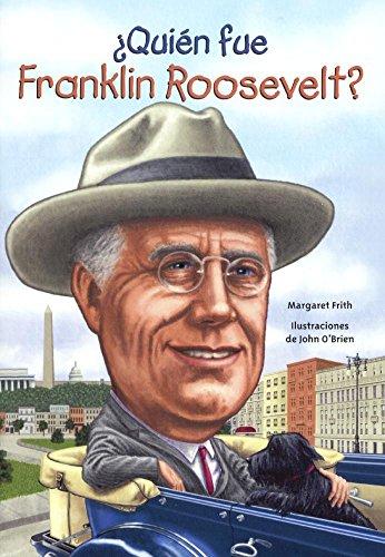 Quien Fue Franklin Roosevelt? (Quién Fue? / Who Was?) por Margaret Frith