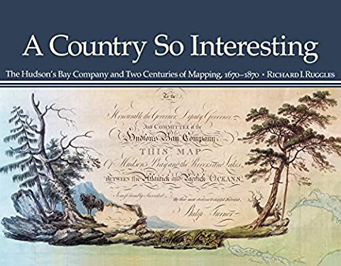 A Country So Interesting: The Hudson's Bay Company and Two