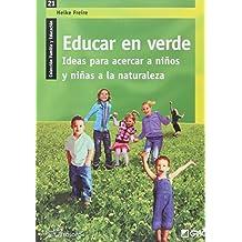 Educar En Verde: Ideas Para Acerca A Ninos Y Ninas A La Naturalez