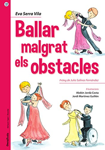 Ballar malgrat els obstacles (Read, Enjoy & Learn - Esport i Diversitat Book 1) (Catalan Edition) por Eva Serra Vila
