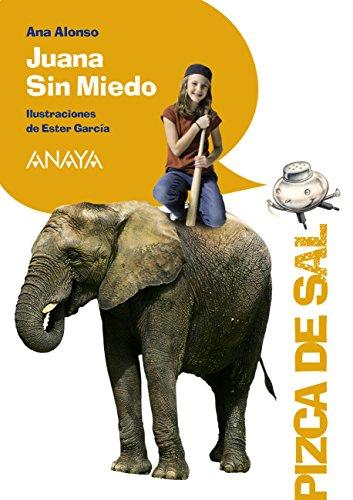 Juana Sin Miedo (Literatura Infantil (6-11 Años) - Pizca De Sal nº 7) por Ana Alonso