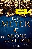 Die Krone der Sterne von Kai Meyer