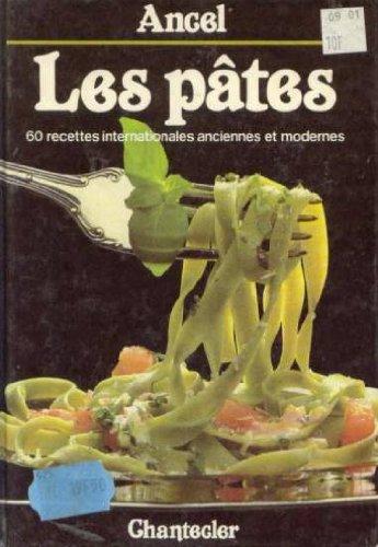 Les Pâtes : 60 recettes internationales, anciennes et modernes par Bernadette Berlage