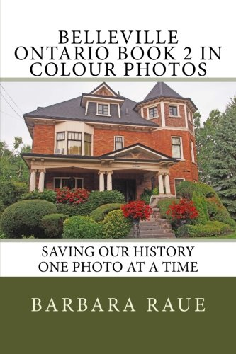 belleville-ontario-book-2-in-colour-photos-saving-our-history-one-photo-at-a-time
