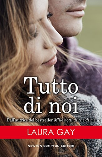 Tutto di noi di [Gay, Laura]
