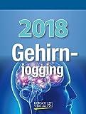 Gehirnjogging  2018: Tages-Abreisskalender mit Denkspielen und anderen Trainings I Aufstellbar I 12 x 16 cm