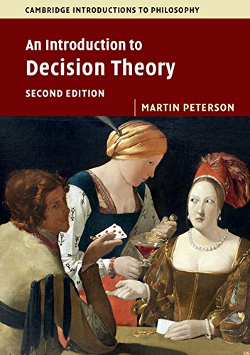 An Introduction to Decision Theory (Cambridge Introductions to Philosophy)