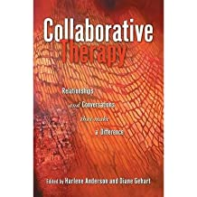[(Collaborative Therapy: Relationships and Conversations That Make a Difference)] [ Edited by Harlene Anderson, Edited by Diane R. Gehart ] [December, 2006]