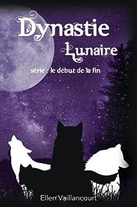 Dynastie Lunaire par Ellen Vaillancourt