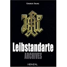 Leibstandarte Archives (Album Historique) (French Edition) by Charles Trang (2009-11-19)