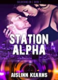 Station Alpha: (Soldiering On #1) by Aislinn Kearns