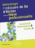 Méthodologie du mémoire de fin d'études et de la thèse professionnelle...