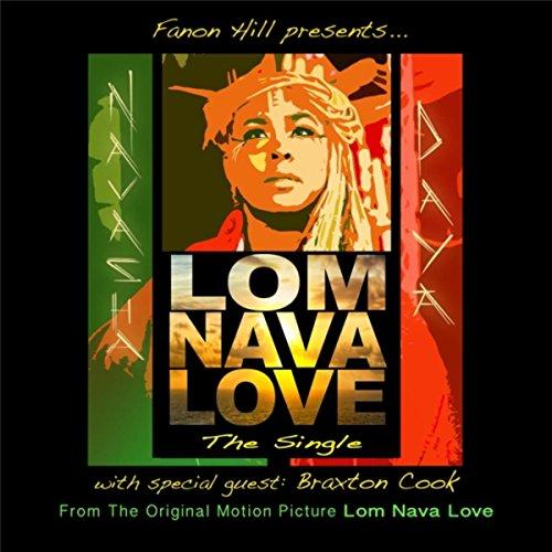 lom-nava-love-the-single-from-lom-nava-love-feat-braxton-cook