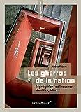 Image de Les ghettos de la nation: Ségrégation, délinquance, identités, islam