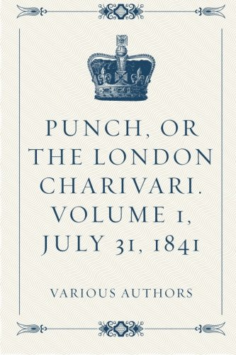 Punch, or the London Charivari. Volume 1, July 31, 1841