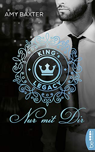 King's Legacy - Nur mit dir: Roman (Bartenders of New York 2) -