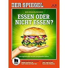 DER SPIEGEL 28/2017: Essen oder nicht Essen?