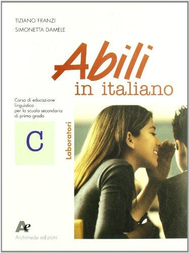 Abili in italiano. Modulo C: Laboratori. Per la Scuola media