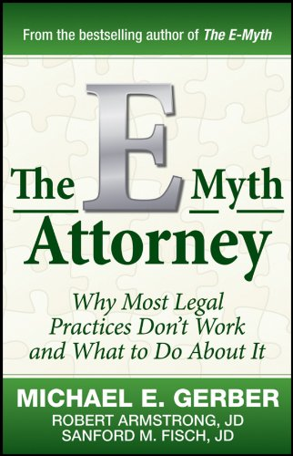 The E-Myth Attorney: Why Most Legal Practices Don't Work and What to Do About It (English Edition) por Michael E. Gerber