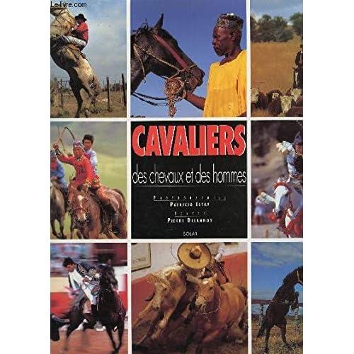 CAVALIERS . DES CHEVAUX ET DES HOMMES