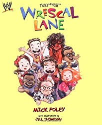 Tales from Wrescal Lane (WWE) by Mick Foley (2004-10-19)